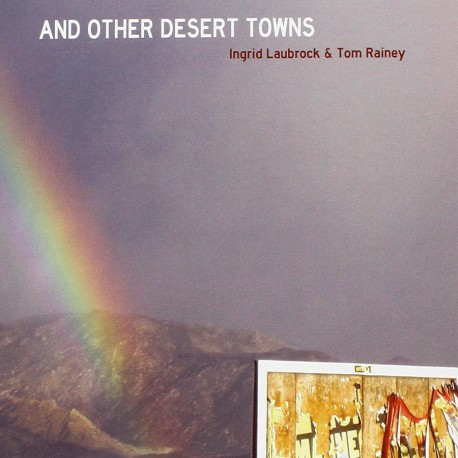 And Other Desert Towns W/ Tom Rainey