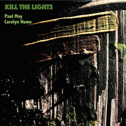 Kill The Lights w/Paul May