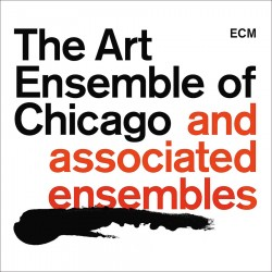 The Art Ensemble of Chicago + Associated Ensembles