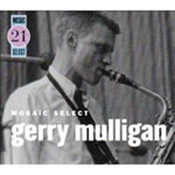 Mosaic Select: Gerry Mulligan - 1957 - 1958