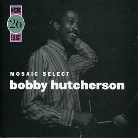 Mosaic Select: Bobby Hutcherson 1974 to 1977