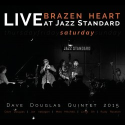 Brazen Heart Live at Jazz Standard (8 CD Set)