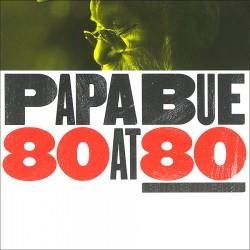Papa Bue 80 at 80 (Box Set)