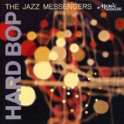 And the Jazz Messengers: Hard Bop