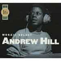 Mosaic Select: Andrew Hill 1967 to 1970