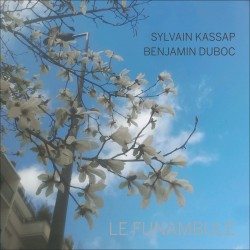 Le Funambule W/ Benjamin Duboc