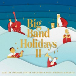 Big Band Holidays II W/ Wynton Marsalis