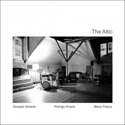 The Attic 1 feat. G. Almeida, R. Amado & M. Franco