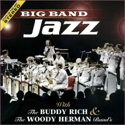 Big Band Jazz: Buddy Rich and Woody Herman Bands