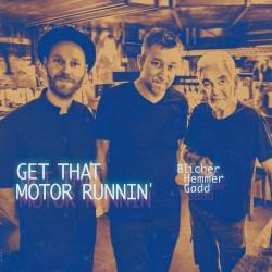 Get That Motor Runnin´ W/M. Blicher & D. Hemmer
