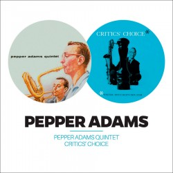 Pepper Adams Quintet + Critics´ Choice