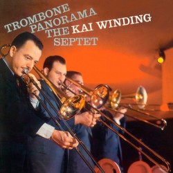 The Kai Winding Septet: Trombone Panorama