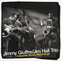 Giuffre - Hall Trio Complete Studio Recordings