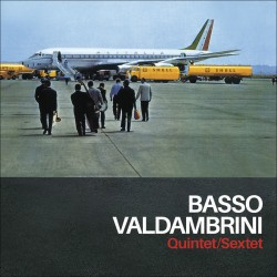 Basso Valdambrini Quintet/Sextet + 4 Bonus Tracks
