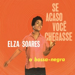 Se Acaso Voce Chegasse + A Bossa Negra
