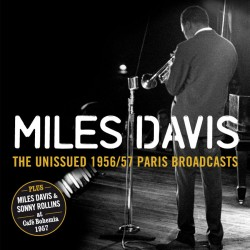 The Unissued 1956/57 Paris Broadcasts