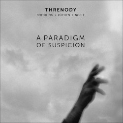 Threnody: A Pardigm of Suspicion