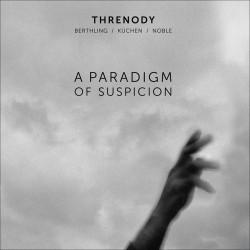 Threnody: A Pardigm of Suspicion