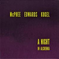 A Night In Alchemia w/John Edwards & Klaus Kugel