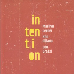 Intention w/ Ken Filiano & Lou Grassi