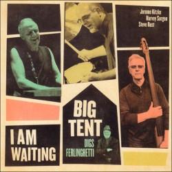 I Am Waiting (Big Tent Digs Ferlinghetti)
