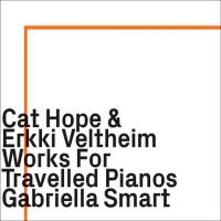 Works for Travelled Pianos w/ Erkki Veltheim