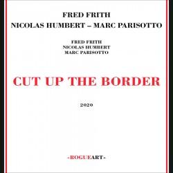 Cut Up the Border