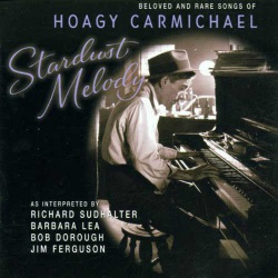 Beloved and Rare Songs of Hoagy Carmichael