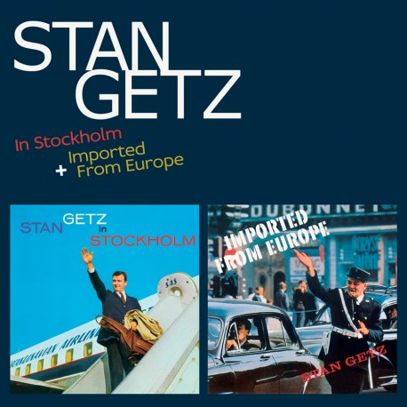 Stan Getz in Stockholm + Imported from Europe