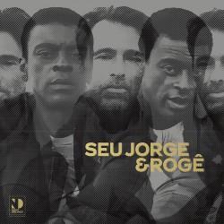 Seu Jorge & Roge (Limited Edition)