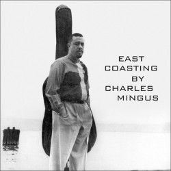 East Coasting by Charles Mingus