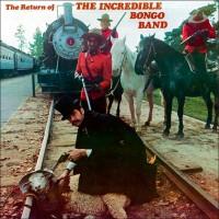 Return Of The Incredible Bongo Band (40th Anniv.)