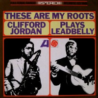 These Are My Roots: C. Jordan Plays Leadbelly