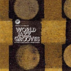 You Need This World Jazz Grooves
