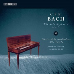 C.P.E. Bach - Solo Keyboard Music, Vol. 39