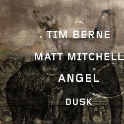 Angel Dusk W/ Matt Mitchell