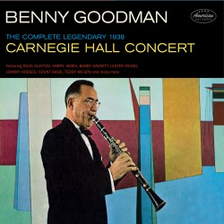 The Complete Legendary 1938 Carnegie Hall Concert