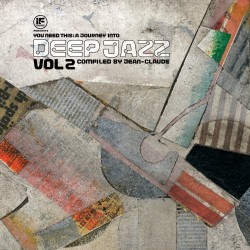 You Need This - A Journey Into Deep Jazz - Vol. 2