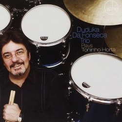 Duduka Da Fonseca Trio Plays Toninho Horta
