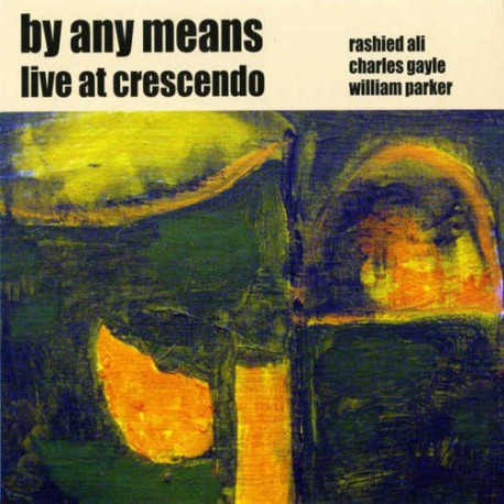 By Any Means- Live at Crescendo