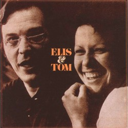 Elis & Tom W/ Tom Jobim