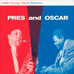 Pres and Oscar w/ Oscar Peterson