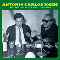 Desafinado - the Greatest Bossa Nova Composer