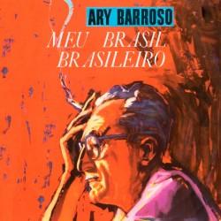 Meu Brasil Brasileiro + A. Barroso & D. Caymmi