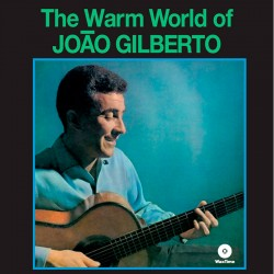 The Warm World of Joao Gilberto + 4 Bonus - 180 Gr