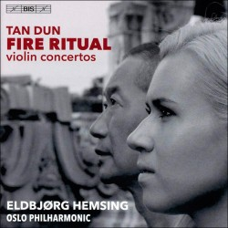 Tan Dun - Violin Concertos: Fire Ritual & Rhapsody