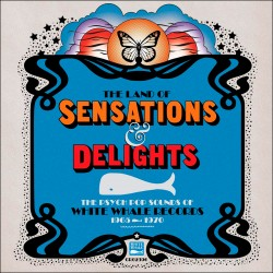 Land Of Sensations & Delights: Psych Pop Sounds Of