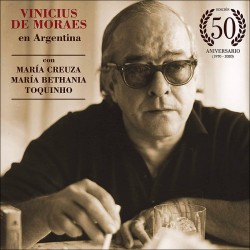 Vinicius de Moraes en Argentina - 50th Anniversary