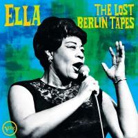Ella: The Lost Berlin Tapes (Live At Berlin Sportp
