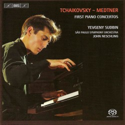 Tchaikovsky and Medtner: First Piano Concertos